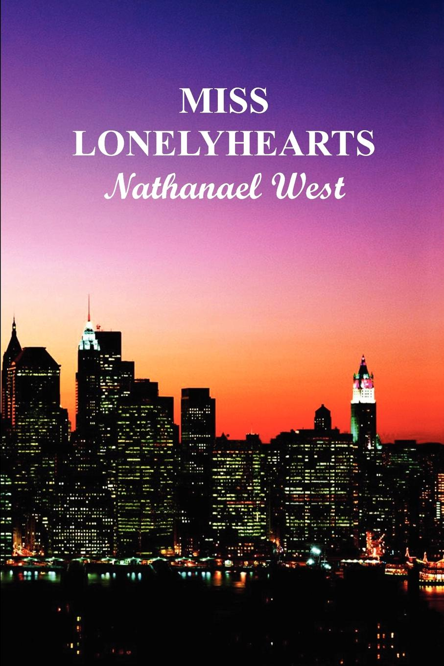 Nathanael West Miss Lonely Hearts (Paperback)