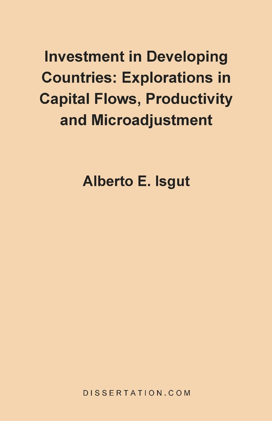 Alberto E. Isgrt Investment in Developing Countries. Explorations in Capital Flows, Productivity and Microadjustment optimal health strategy in poorest developing countries