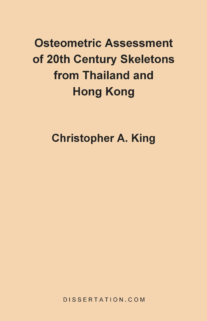 Christopher A. King Osteometric Assessment of 20th Century Skeletons from Thailand and Hong Kong