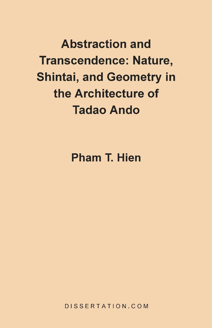 Фото - Pham Thanh Hien Abstraction and Transcendence. Nature, Shintai, and Geometry in the Architecture of the Tadao Ando ando