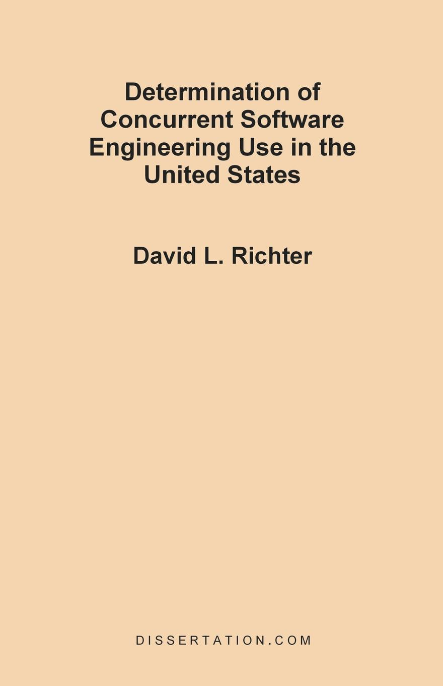 David L. Richter Determination of Concurrent Software Engineering Use in the United States goran bezanov software engineering