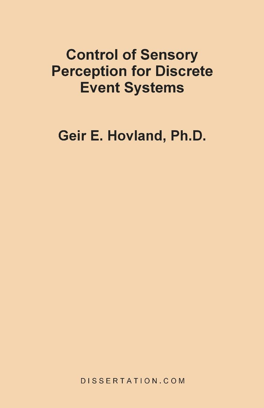 Geir Edvin Hovland Control of Sensory Perception for Discrete Event Systems