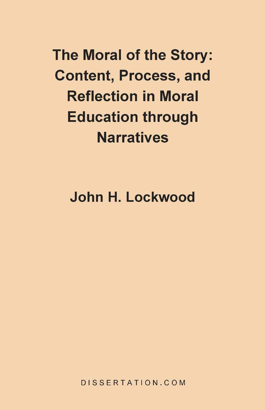 John H. Lockwood The Moral of the Story. Content, Process, Process, and Reflection in Moral Education Through Narratives thomas h groome christian religious education sharing our story and vision