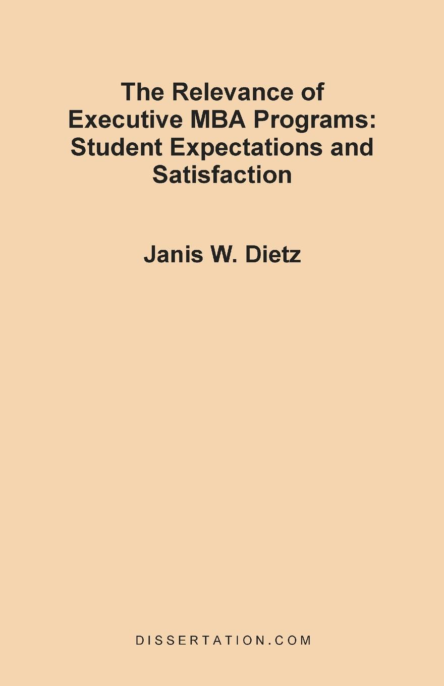 Janis Weinstein Dietz The Relevance of Executive MBA Programs. Student Expectations and Satisfaction