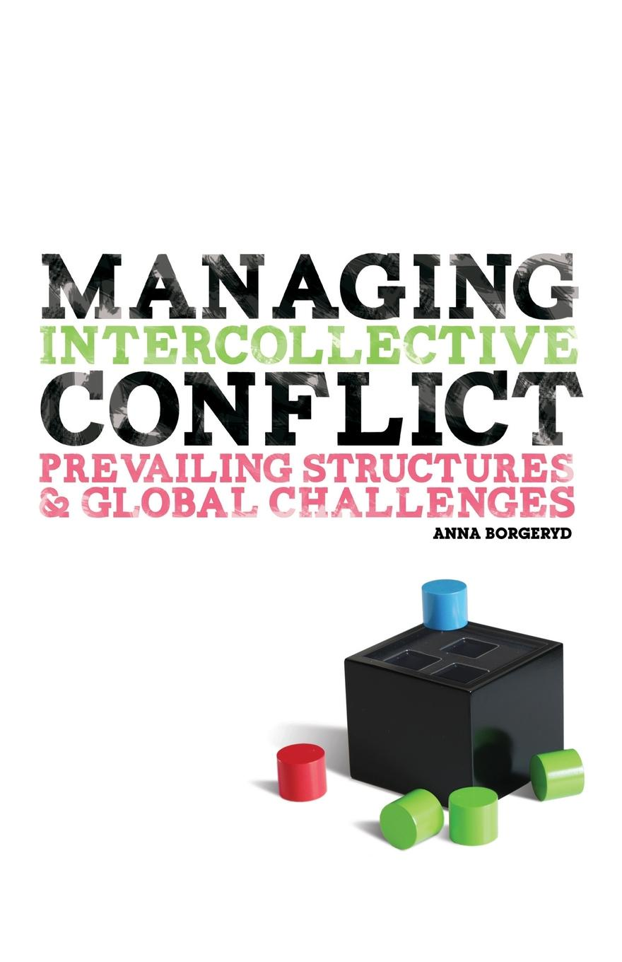 Anna J. Borgeryd Managing Intercollective Conflict. Prevailing Structures and Global Challenges elizabeth armstrong mensah a lecture notes global health issues challenges and global action