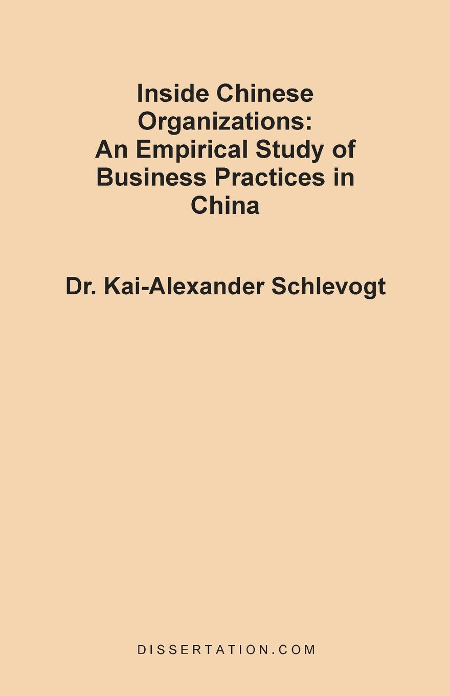 Kai-Alexander Schlevogt Inside Chinese Organizations. An Empirical Study of Business Practices in China excellent chinese business practice chinese edition for business man