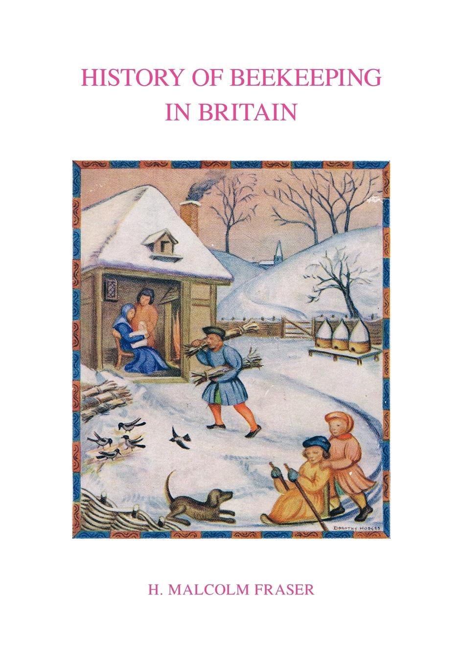 Malcolm H Fraser History of Beekeeping in Britain woodcock nigel h geological history of britain and ireland