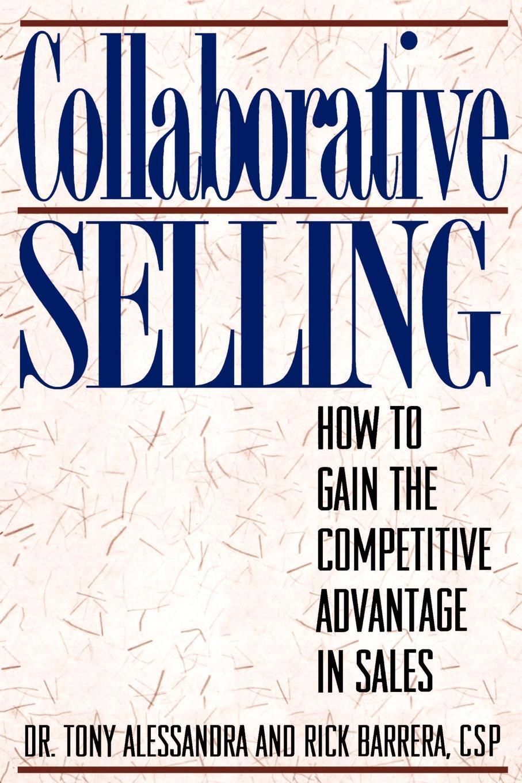 Tony Alessandra, Rick Barrera Collaborative Selling