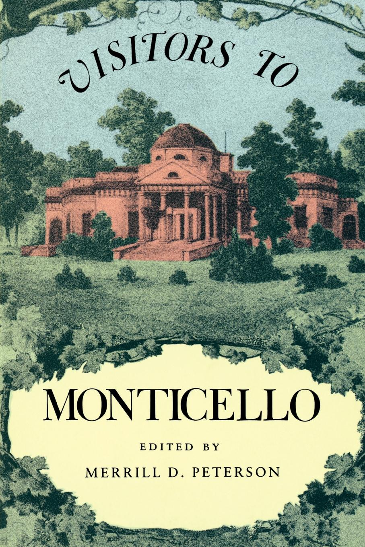 где купить Merrill D. Peterson Visitors to Monticello по лучшей цене