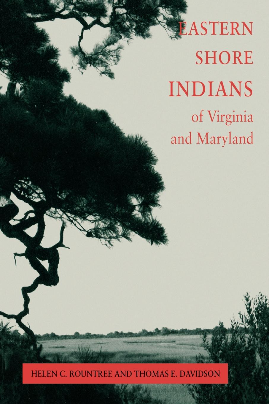 Helen C. Rountree, Thomas E. Davidson Eastern Shore Indians of Virginia and Maryland helen williams paul and virginia