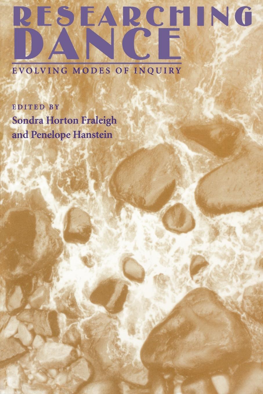 где купить Sondra Horton Fraleigh Researching Dance. Evolving Modes of Inquiry по лучшей цене