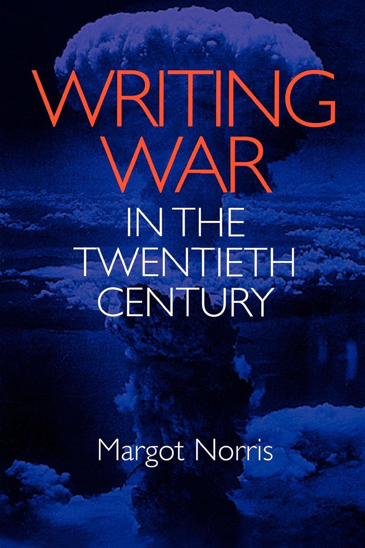 цены Margot Norris Writing War in the Twentieth Century