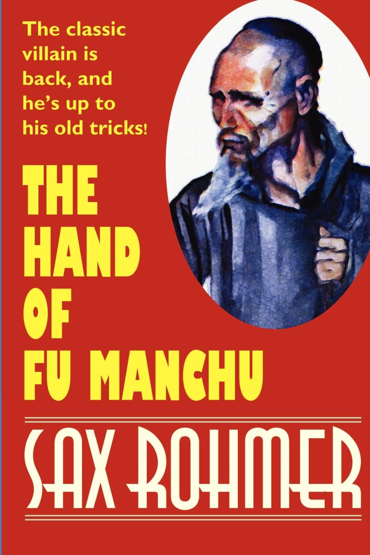 Sax Rohmer The Hand of Fu Manchu
