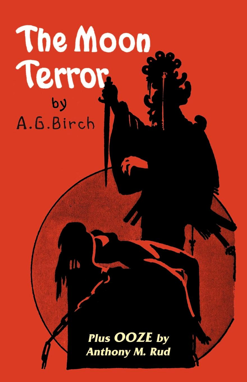 A. G. Birch, Vincent Starrett, Fransworth Wright The Moon Terror operation terror