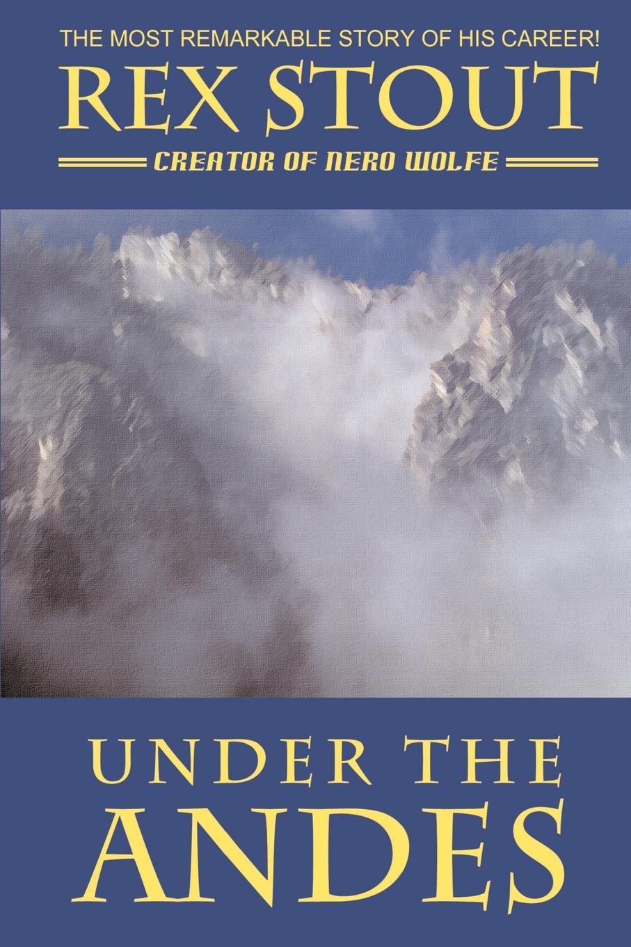 Rex Stout Under the Andes цена