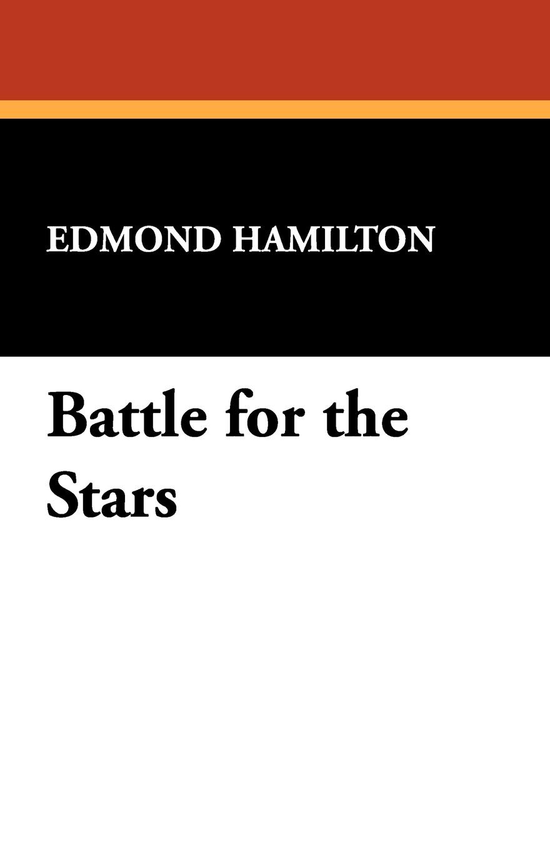 Edmond Hamilton Battle for the Stars edmond hamilton the best of edmond hamilton