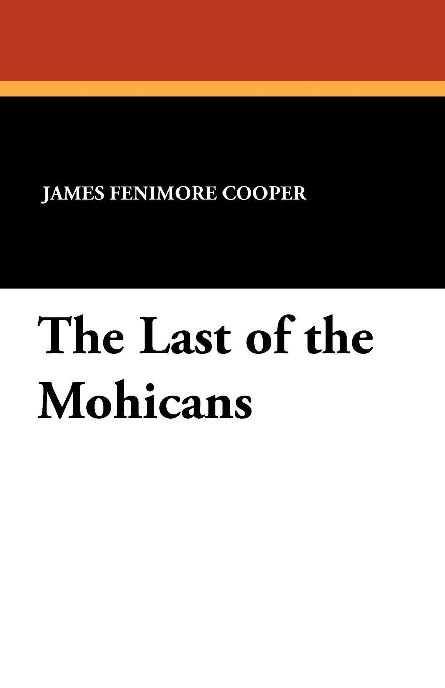 цена на James Fenimore Cooper The Last of the Mohicans