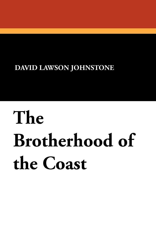 David Lawson Johnstone The Brotherhood of the Coast цена в Москве и Питере