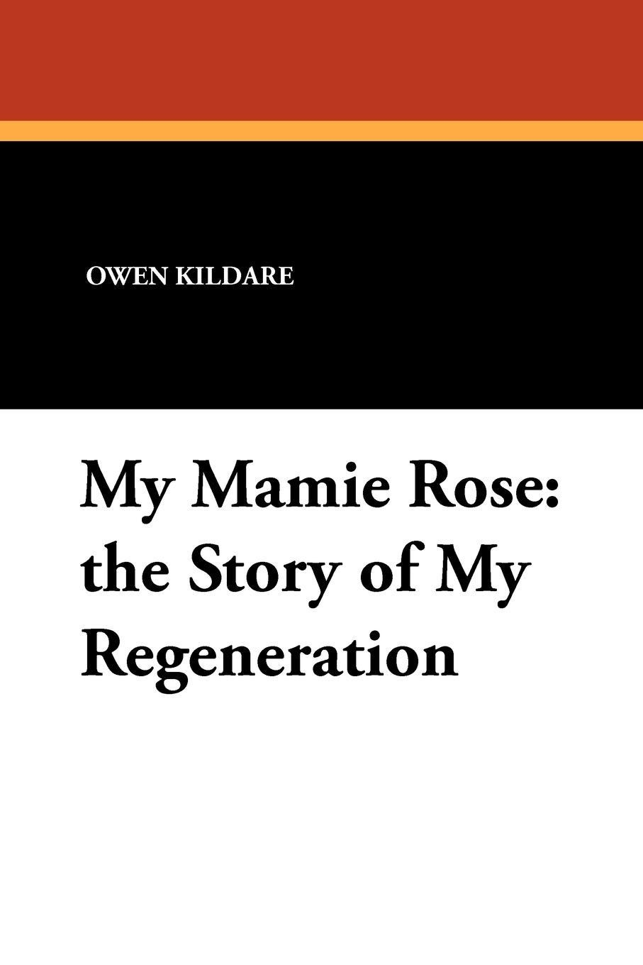 Owen Kildare My Mamie Rose. The Story of My Regeneration davey owen my first pop up dinosaurs