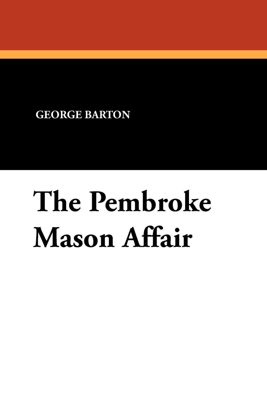 George Barton The Pembroke Mason Affair liam adair the dawson affair
