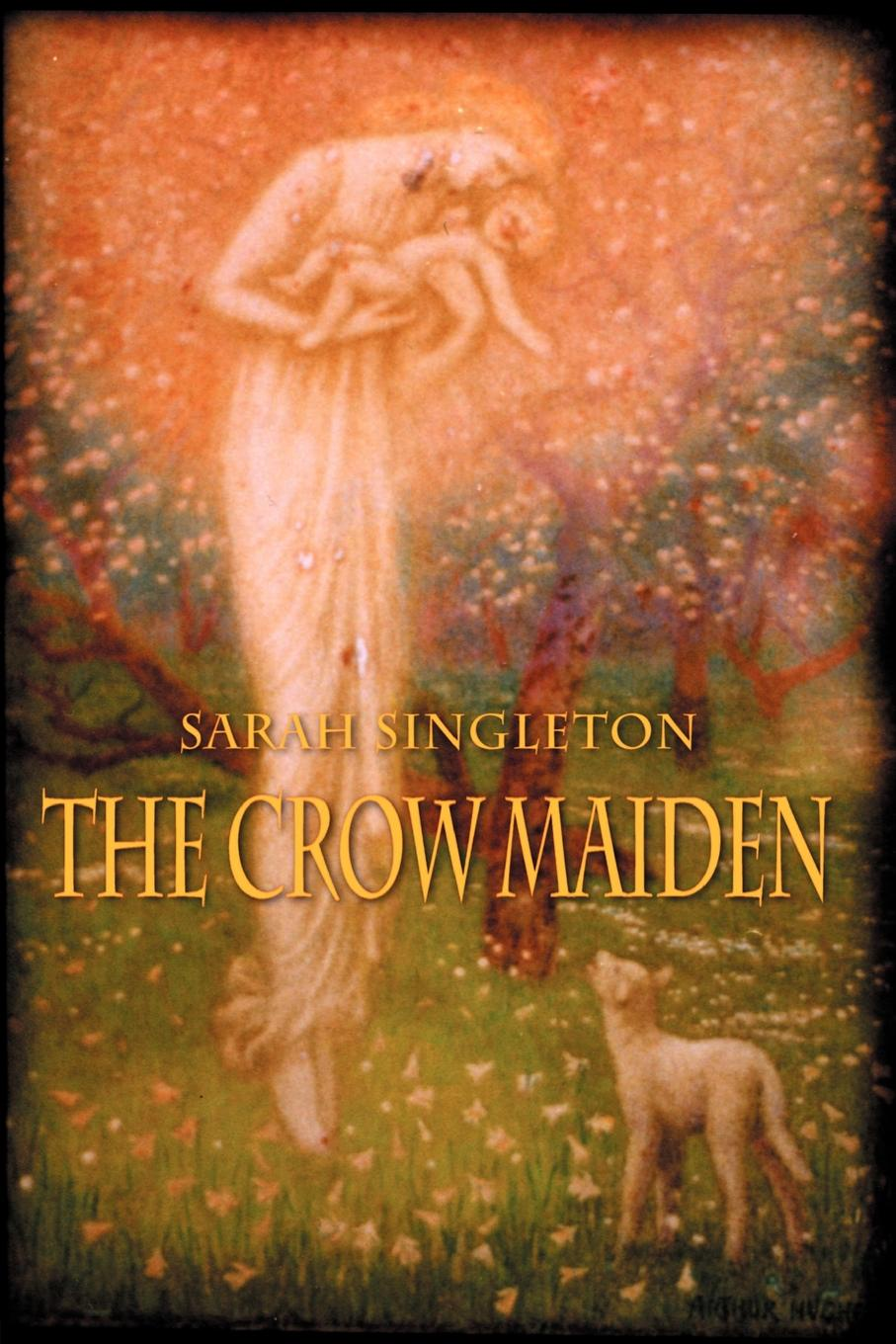 Sarah Singleton The Crow Maiden june francis the unconventional maiden