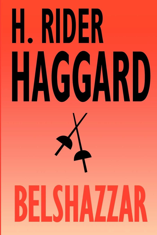 цена H. Rider Haggard Belshazzar онлайн в 2017 году