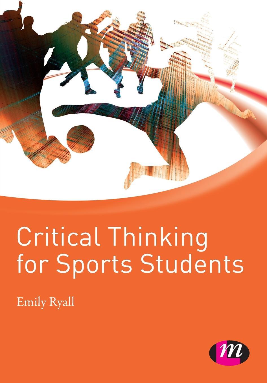 купить Emily Ryall Critical Thinking for Sports Students по цене 3827 рублей