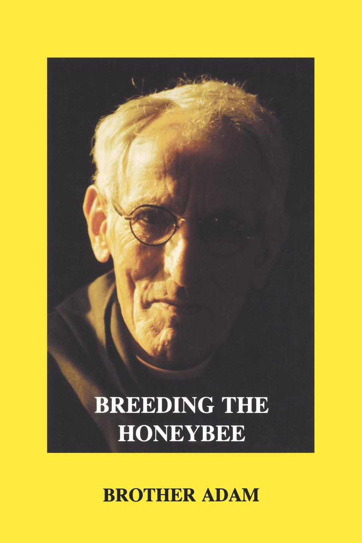Adam Brother, Brother Adam Breeding the Honeybee adolphe adam le toreador