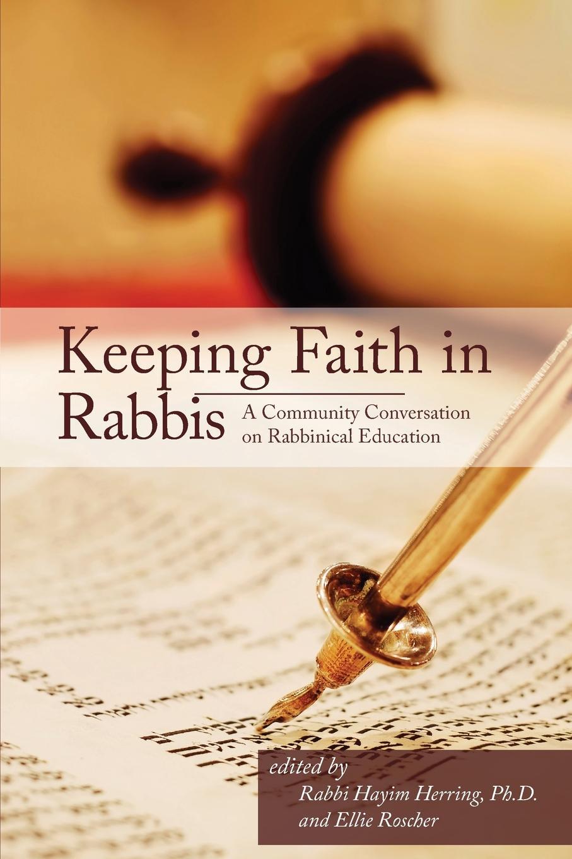 Keeping Faith in Rabbis. A Community Conversation on Rabbinical Education. phil sanders a faith built on sand