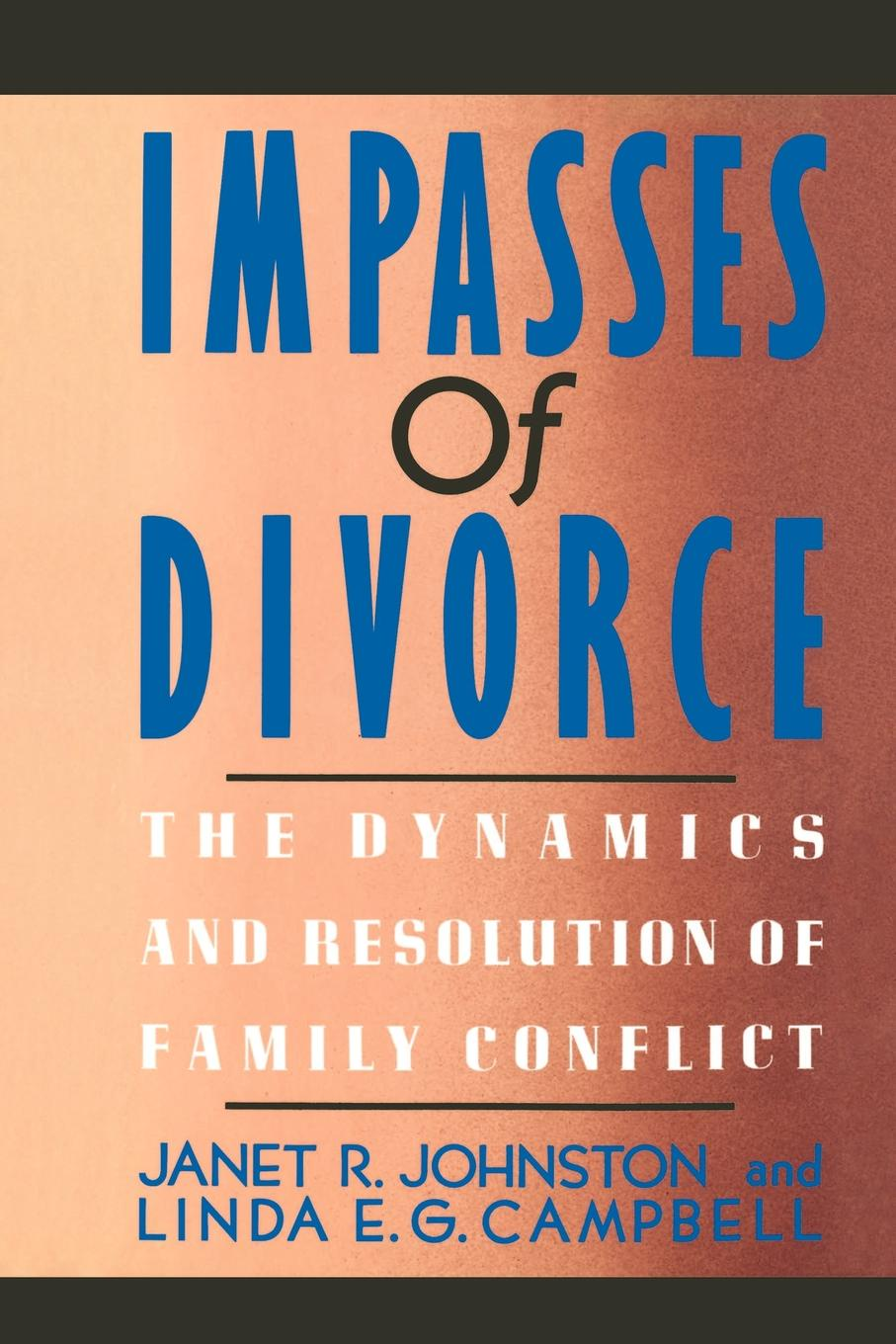 Janet R. Johnston, Linda E. G. Campbell Impasses of Divorce. The Dynamics and Resolution of Family Conflict r donati mathematical fundamentals of trajectory dynamics