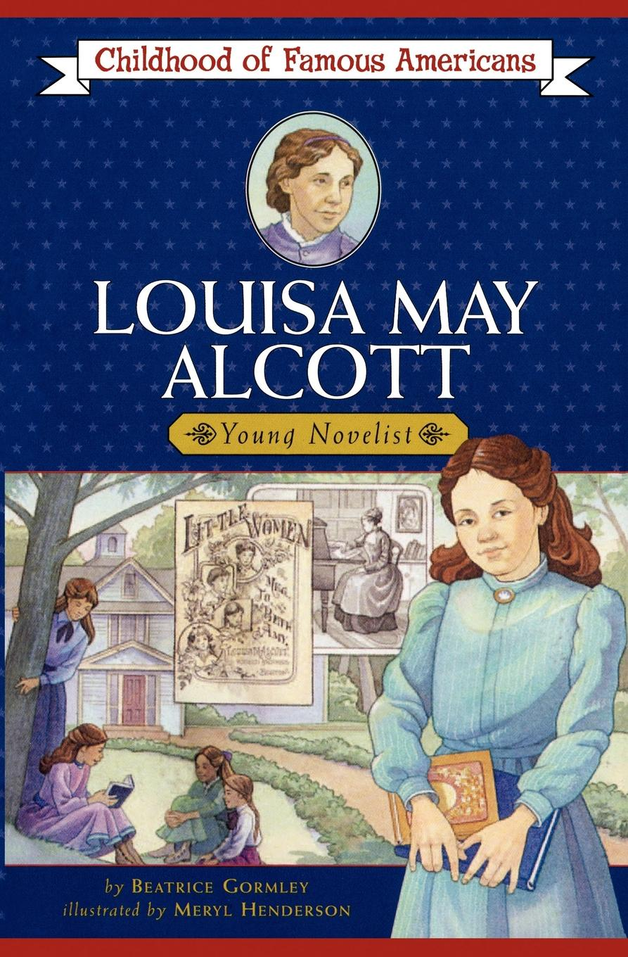 Beatrice Gormley, Meryl Henderson, Beatrice Gormlry Louisa May Alcott may alcott louisa may alcott alcott louisa may jack and jill louisa may alcott
