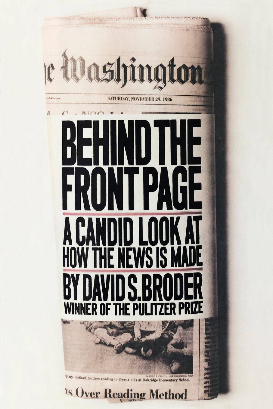 David S. Broder Behind the Front Page. A Candid Look at How the News is Made david s broder behind the front page a candid look at how the news is made