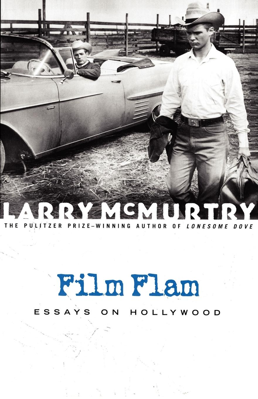 Larry McMurtry Film Flam. Essays on Hollywood недорого