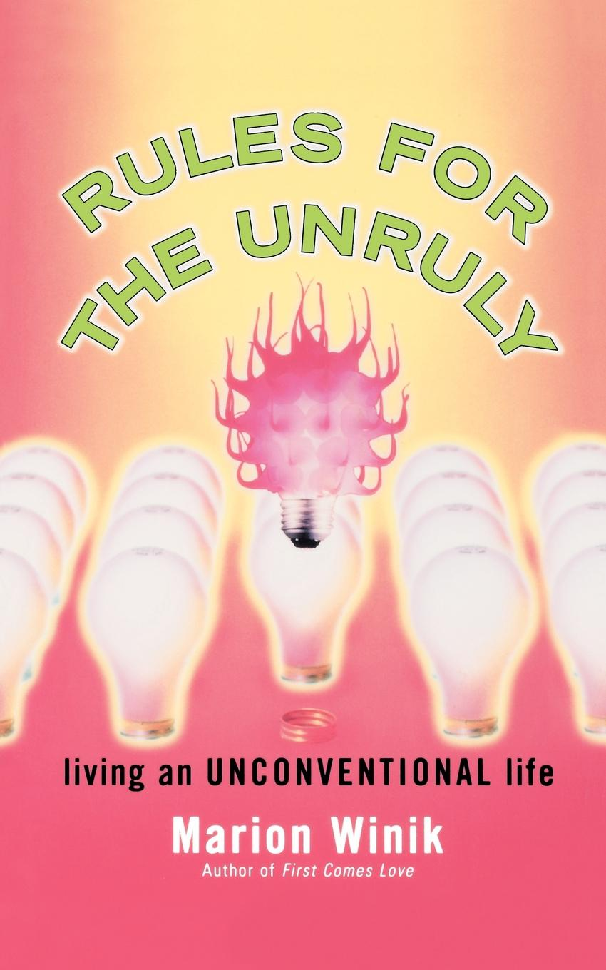 Marion Winik Rules for the Unruly. Living an Unconventional Life june francis the unconventional maiden