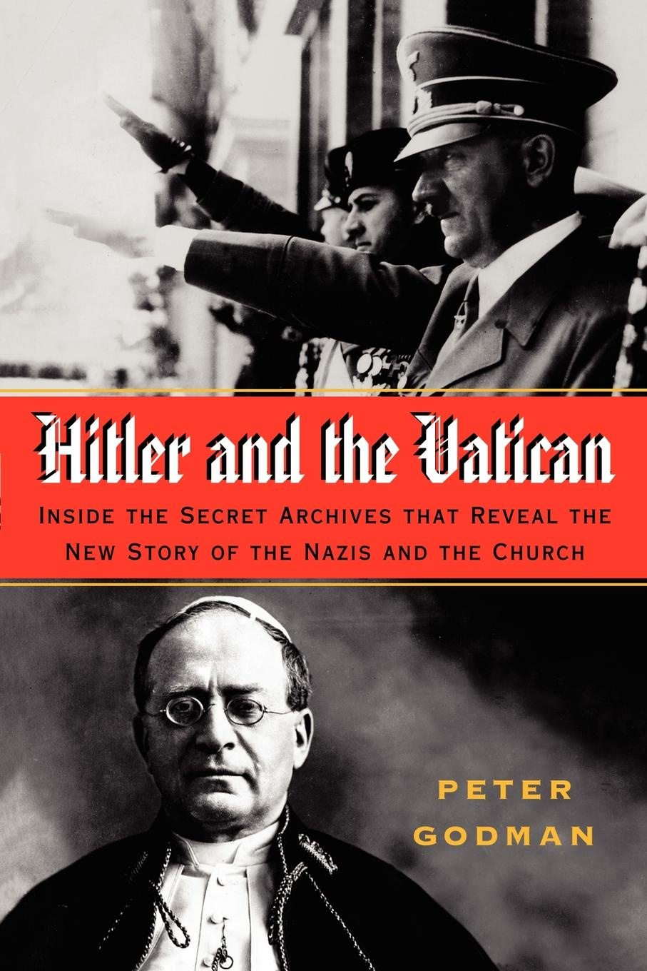 Peter Godman Hitler and the Vatican. Inside the Secret Archives That Reveal the New Story of the Nazis and the Church secret of the stones cd new edition