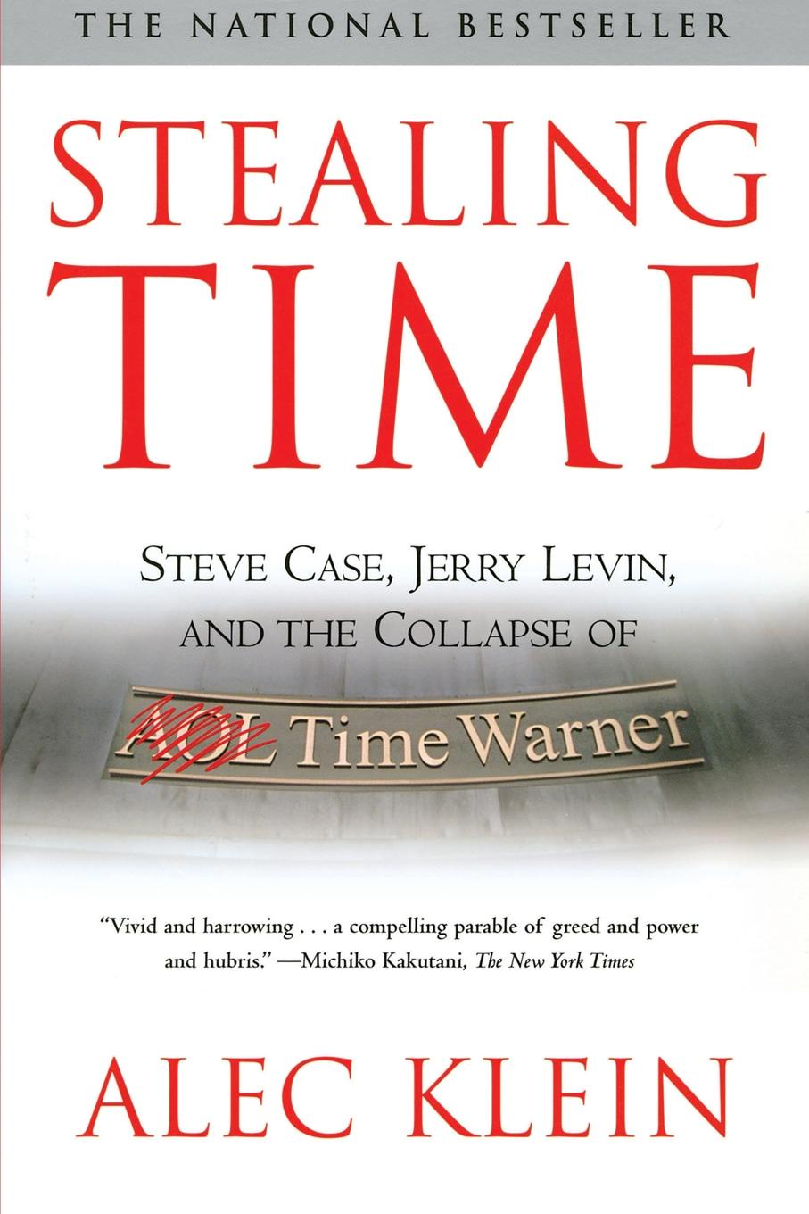 Alec Klein Stealing Time. Steve Case, Jerry Levin, and the Collapse of AOL Time Warner (Revised) стив форберт steve forbert the place and time