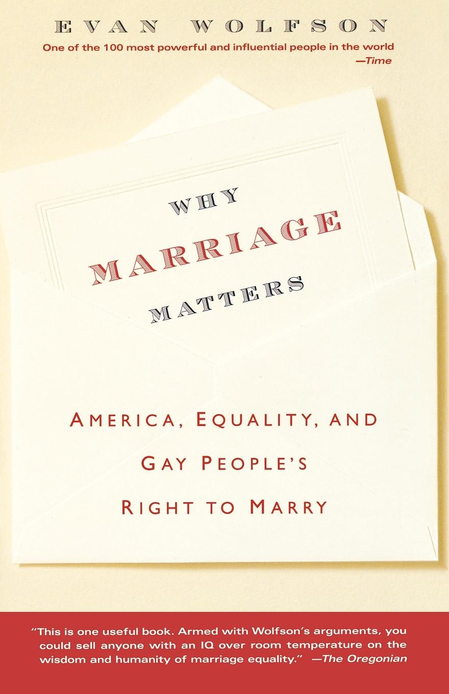 Evan Wolfson Why Marriage Matters. America, Equality, and Gay People's Right to Marry richard thomas f why dylan matters