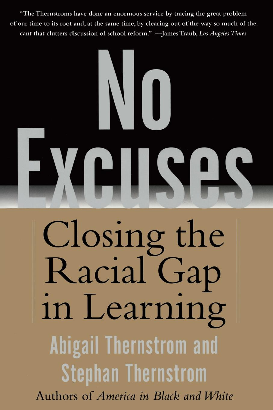 Abigail Thernstrom, Stephan Thernstrom No Excuses. Closing the Racial Gap in Learning