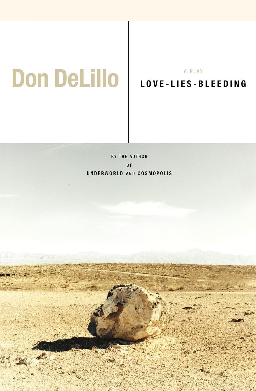Don DeLillo Love-Lies-Bleeding. A Play цена в Москве и Питере