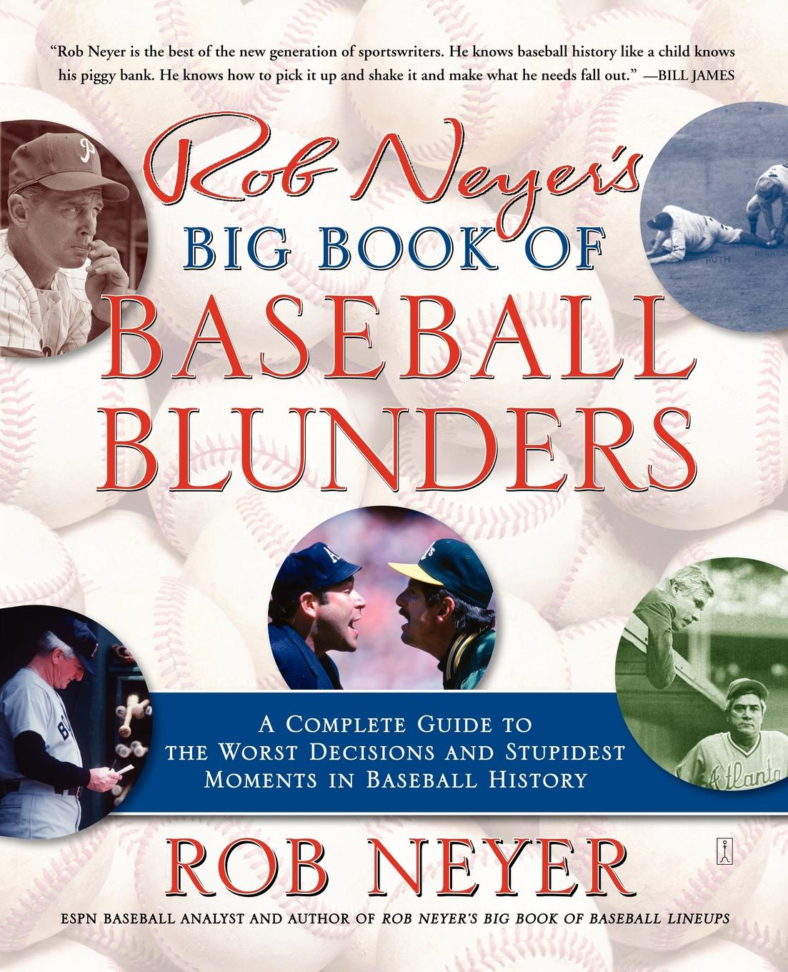 Rob Neyer Rob Neyer's Big Book of Baseball Blunders. A Complete Guide to the Worst Decisions and Stupidest Moments in Baseball History rob sargeant in heaven