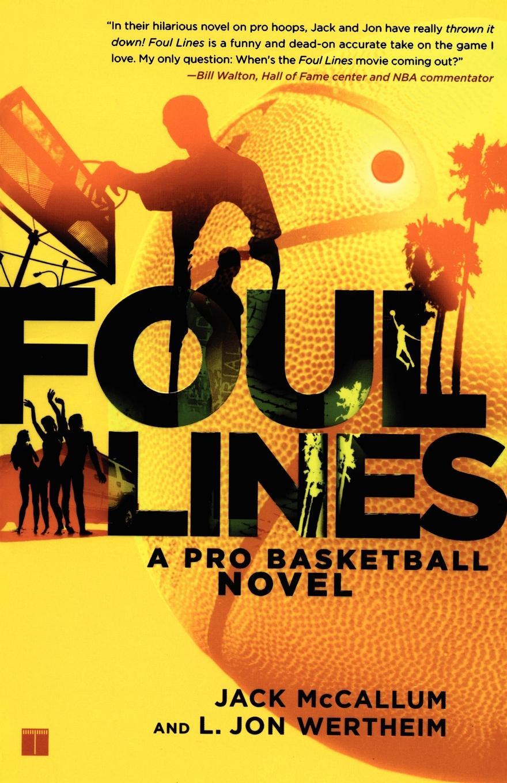 Jack McCallum, L. Jon Wertheim Foul Lines. A Pro Basketball Novel