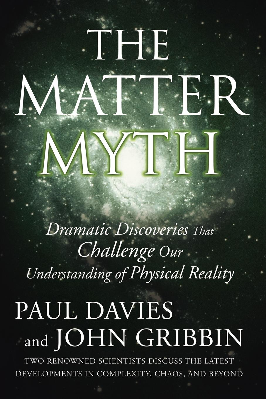 Paul Davies, John PhD Gribbin The Matter Myth. Dramatic Discoveries That Challenge Our Understanding of Physical Reality functional brain asymmetry myth and reality