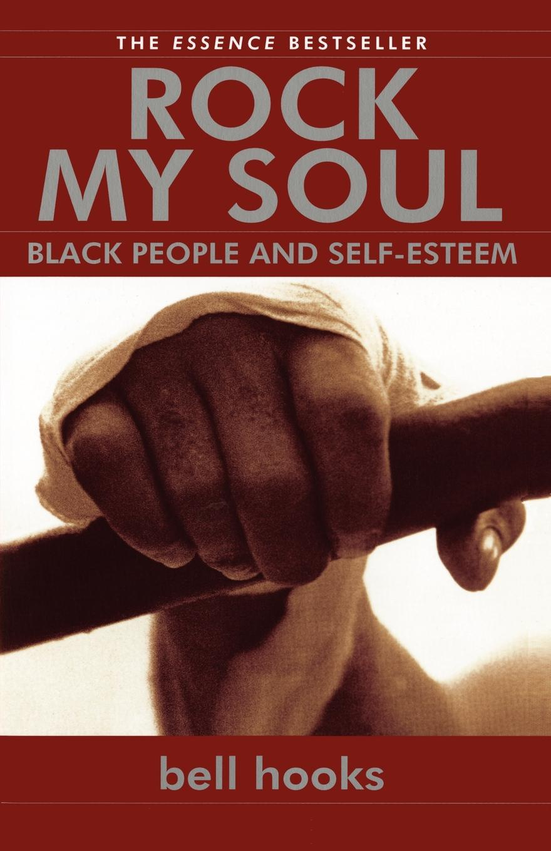 Bell Hooks Rock My Soul. Black People and Self-Esteem william blake on self and soul