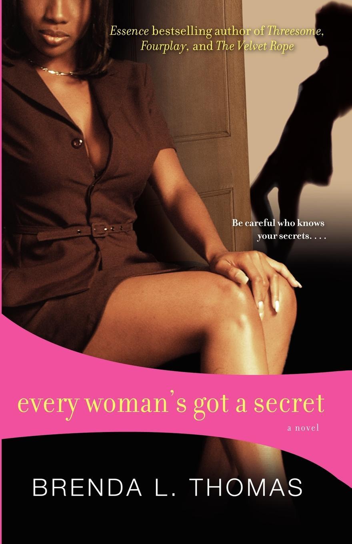 Brenda L. Thomas Every Woman's Got a Secret rosie thomas every woman knows a secret