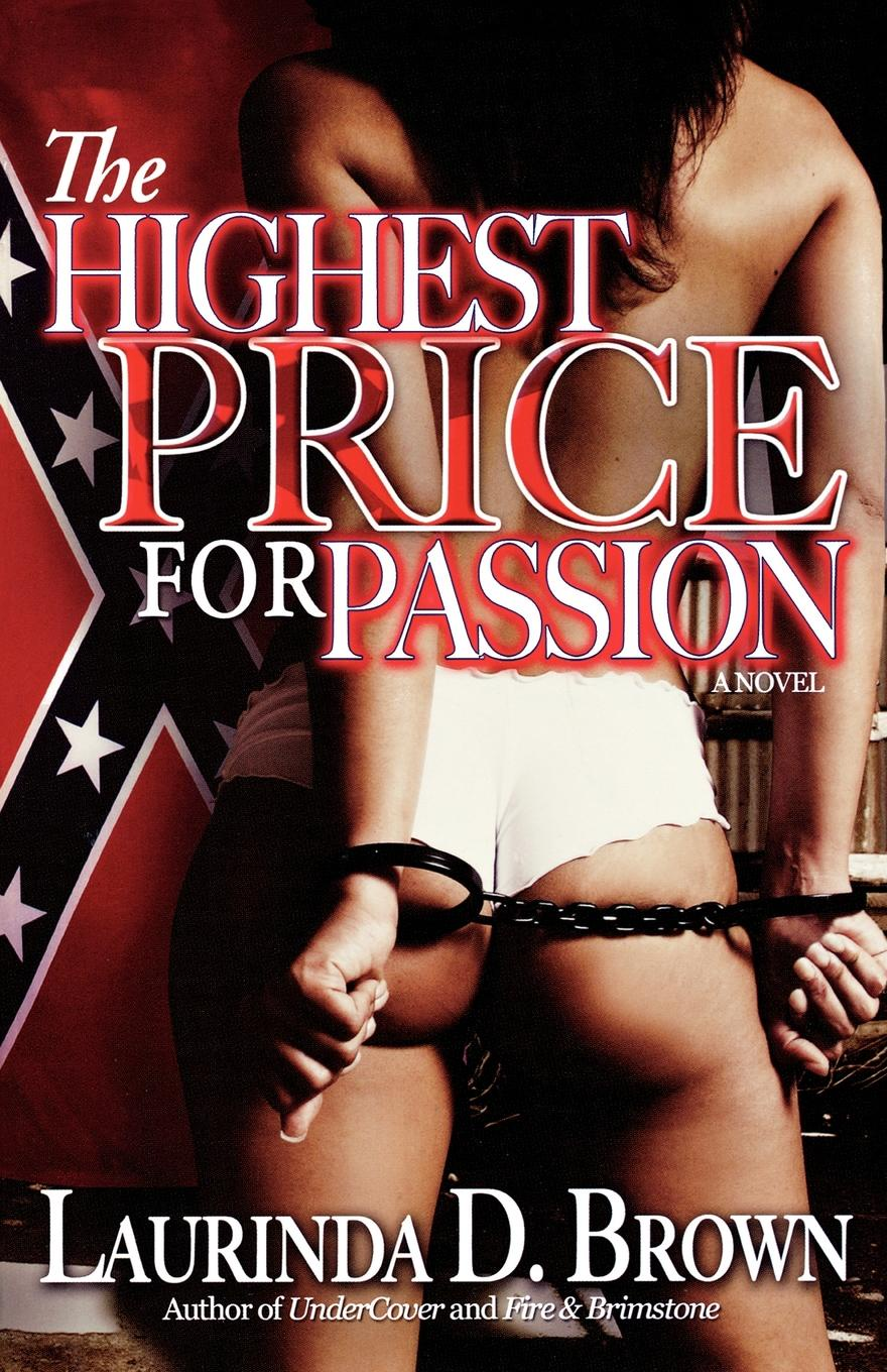 Laurinda D. Brown The Highest Price for Passion