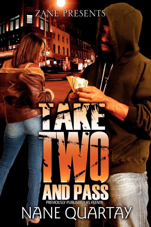 лучшая цена Nane Quartay Take Two and Pass. Zane Presents