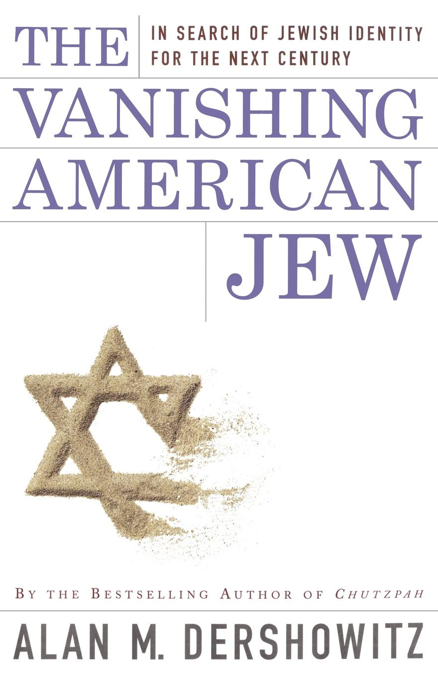 Alan M. Dershowitz The Vanishing American Jew. In Search of Jewish Identity for the Next Century the vanishing of ethan carter