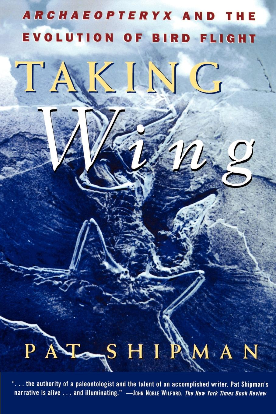 Pat Shipman Taking Wing. Archaeopteryx and the Evolution of Bird Flight nicole e woolaston fortune s wing second flight