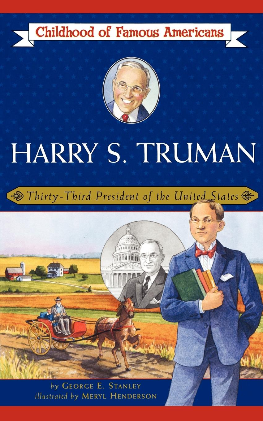 George E. Stanley Harry S. Truman. Thirty-Third President of the United States bassett jennifer the president s murderer