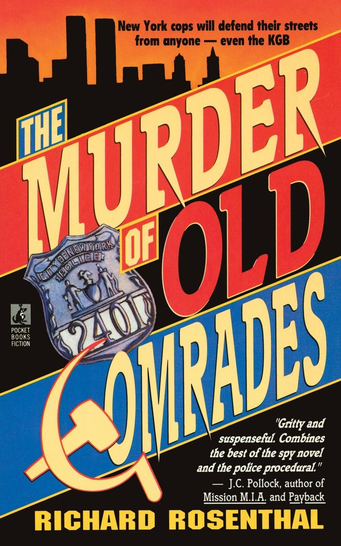Richard Rosenthal Murder of Old Comrades three comrades